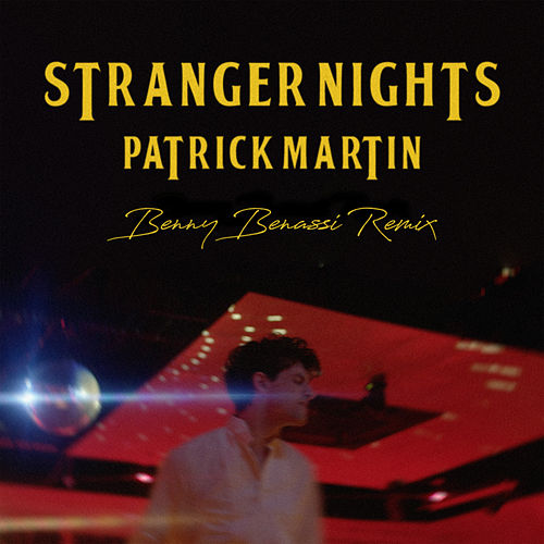 Stranger Nights (Benny Benassi Remix) by Patrick Martin
