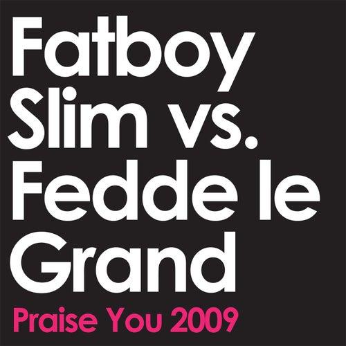 Praise You 2009 von Fatboy Slim