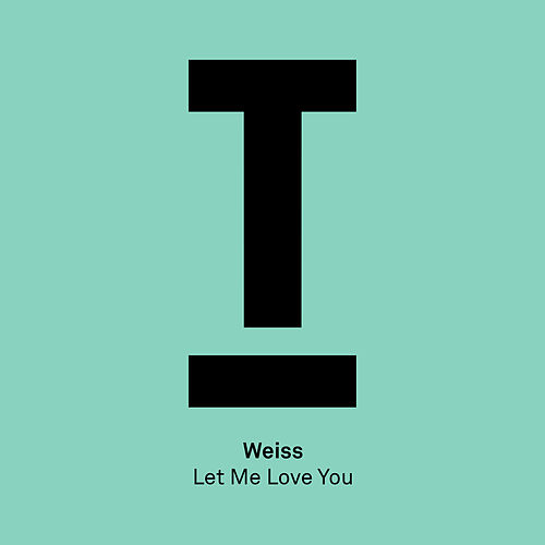 Let Me Love You by Weiss