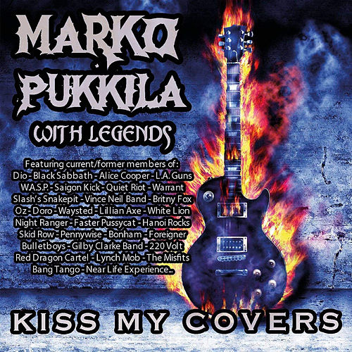 Marko Pukkila with Legends: Kiss My Covers von Marko Pukkila