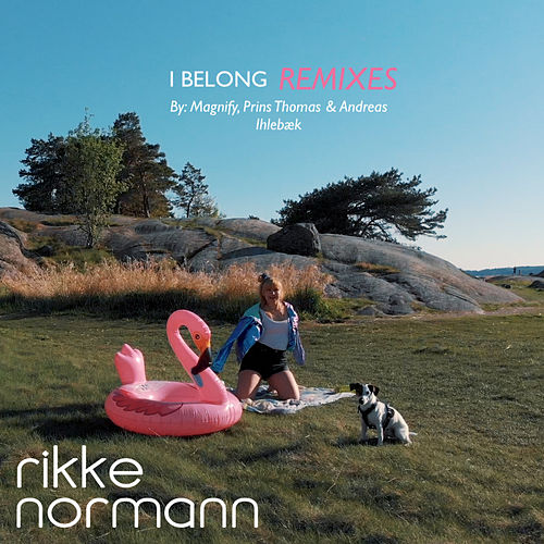 I Belong Remixes de Rikke Normann
