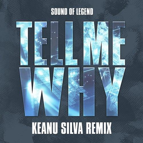 Tell Me Why (Keanu Silva Remix) de Sound Of Legend