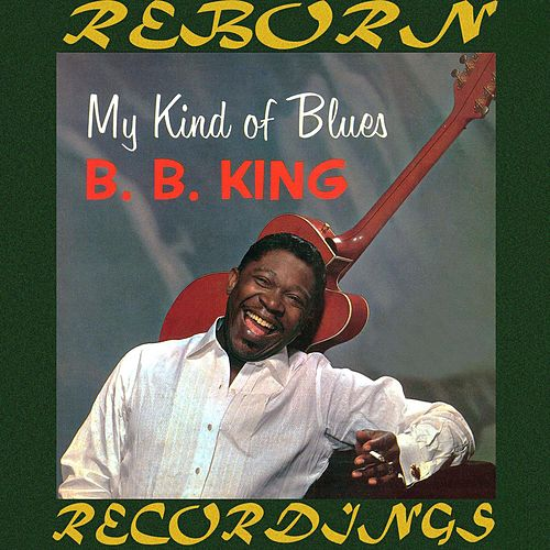 My Kind of Blues (HD Remastered) by B.B. King
