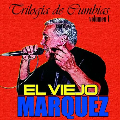 Trilogía de Cumbias (Volumen 1) de El Viejo Márquez