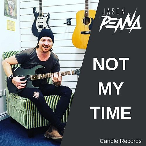 Not My Time by Jason Penna