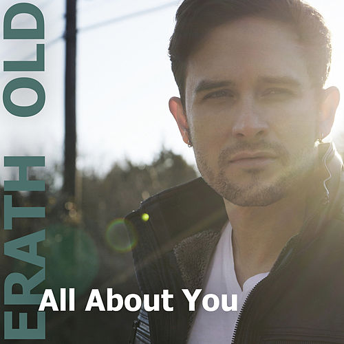 All About You by Erath Old