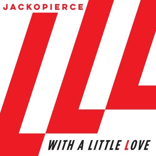 With a Little Love by Jackopierce