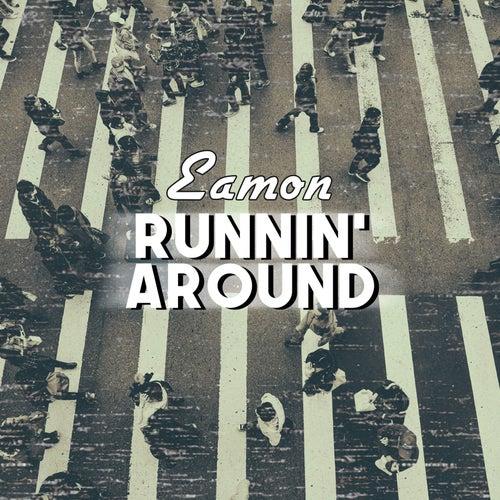 Runnin' Around by Eamon