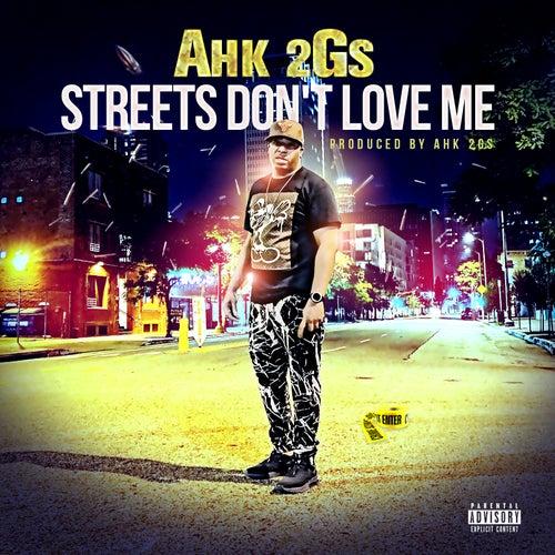 Streets Don't Love Me von Ahk2gs