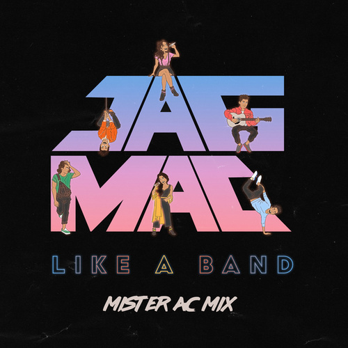 Like A Band Mister AC Remix de Jagmac