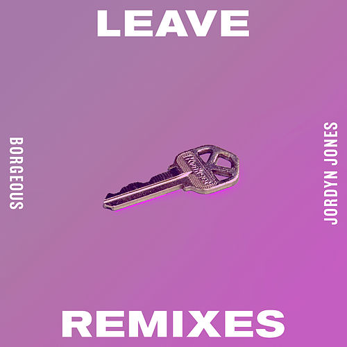 Leave (Remixes) de Borgeous