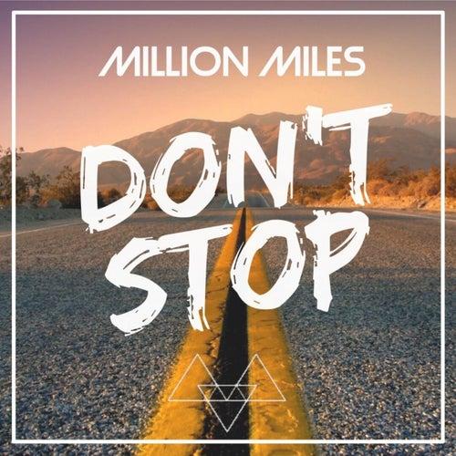 D'ont Stop de Million Miles