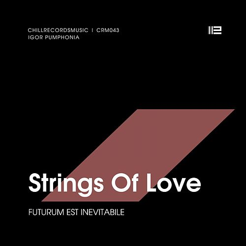 Strings of Love by Igor Pumphonia