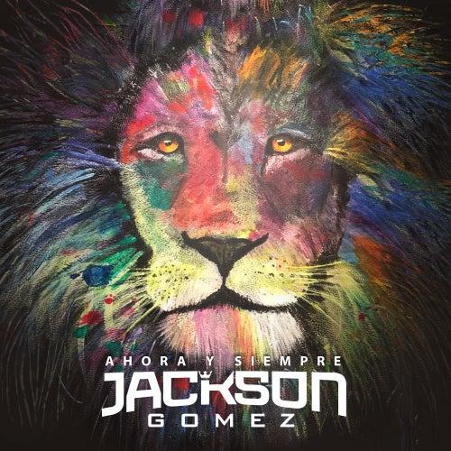 Ahora y Siempre de Jackson Gomez