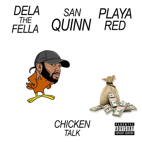 Chicken Talk (feat. San Quinn & Playa Red) by Dela the Fella