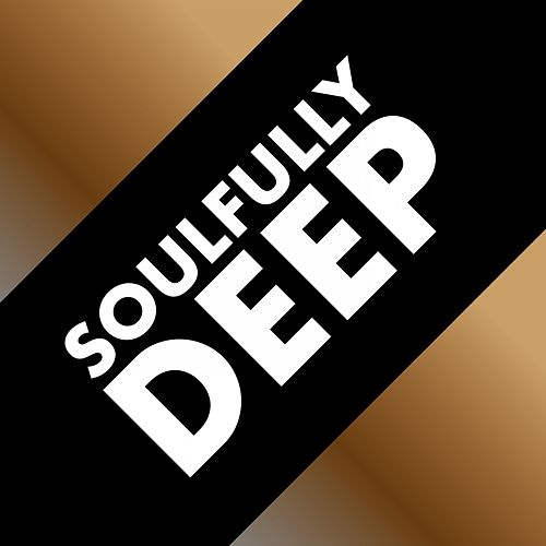 Soulfully Deep by Various Artists
