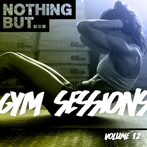 Nothing But... Gym Sessions, Vol. 12 - EP de Various Artists