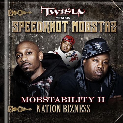 Mobstability II: Nation Bizness by Twista