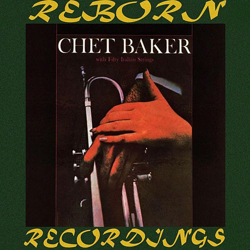 Chet Baker with Fifty Italian Strings (HD Remastered) de Chet Baker