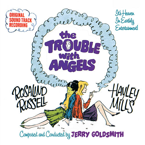 The Trouble with Angels (Original Motion Picture Soundtrack) di Jerry Goldsmith