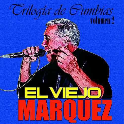 Trilogía de Cumbias (Vol. 2) de El Viejo Márquez