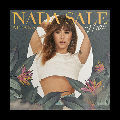Nada Sale Mal by Aitana