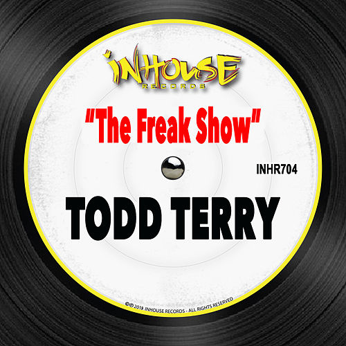 The Freak Show by Todd Terry
