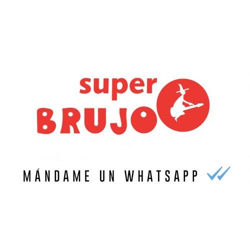 Mándame un Whatsapp de Super Brujo