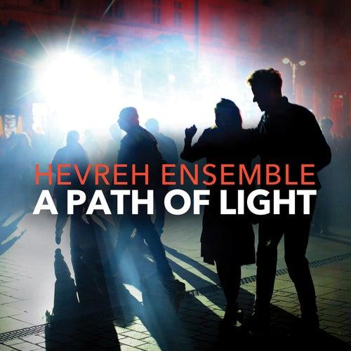 A Path of Light by The Hevreh Ensemble