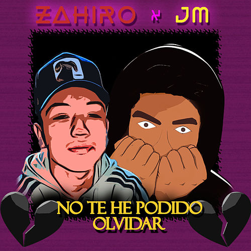 No Te He Podido Olvidar by Zahiro ZRC