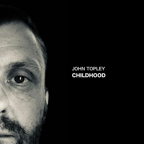 Childhood by John Topley