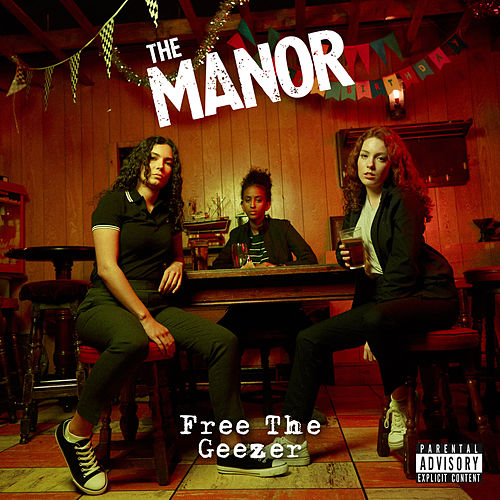 Free The Geezer by The Manor
