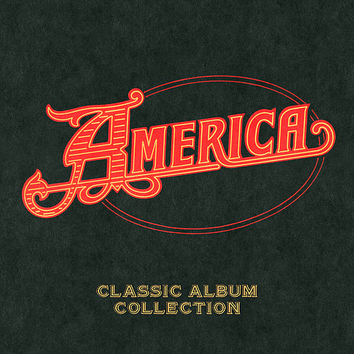 Capitol Years Box Set - Classic Album Collection by America