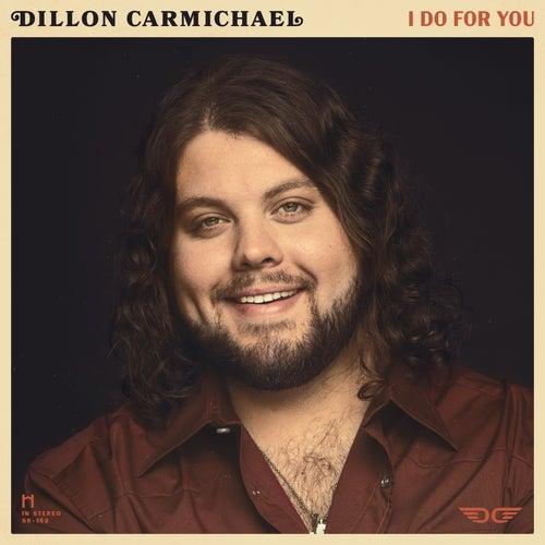 I Do For You de Dillon Carmichael