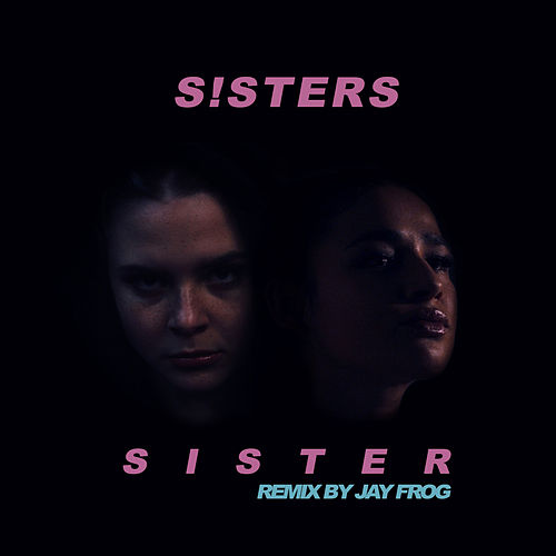 Sister (Jay Frog Remix) von S!sters