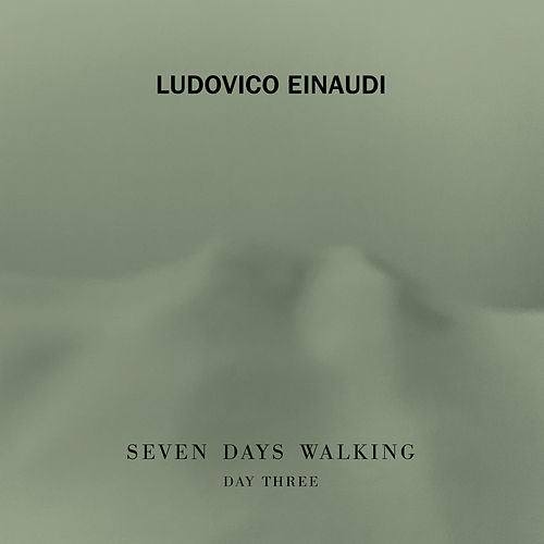 Seven Days Walking (Day 3) by Ludovico Einaudi