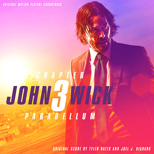 John Wick: Chapter 3 – Parabellum (Original Motion Picture Soundtrack) von Tyler Bates
