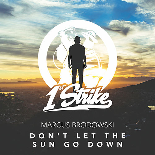 Don't Let The Sun Go Down by Marcus Brodowski