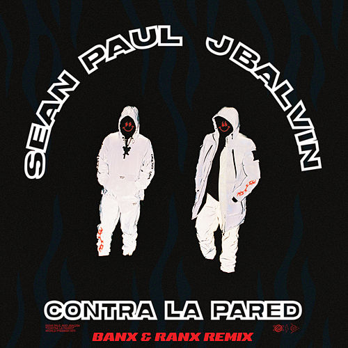 Contra La Pared (Banx & Ranx Remix) by Sean Paul & J Balvin