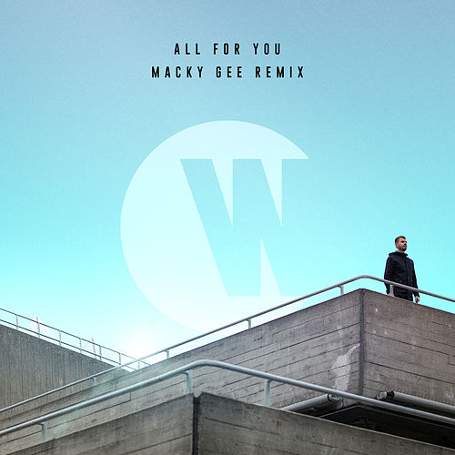 All For You (Macky Gee Remix) di WILKINSON