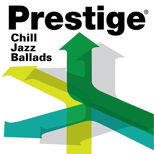 Prestige Records: Chill Jazz Ballads by Various Artists