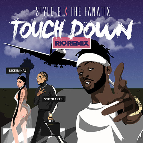 Touch Down (Rio Remix) de Stylo G