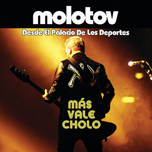 Más Vale Cholo (Desde El Palacio De Los Deportes) de Molotov