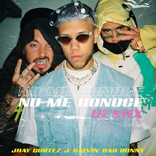 No Me Conoce (feat. J. Balvin & Bad Bunny) (Remix) by Jhay Cortez