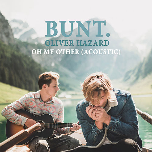 Oh My Other (Acoustic) von Bunt