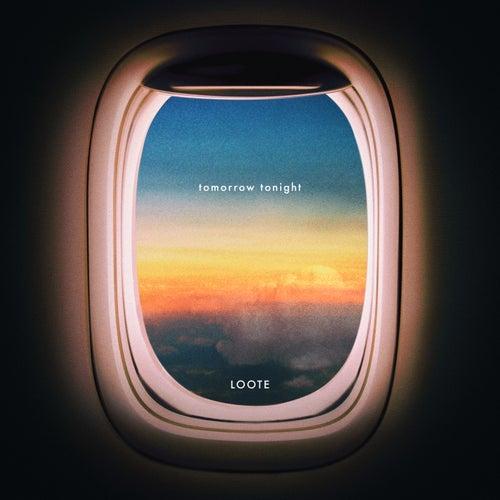 Tomorrow Tonight by Loote