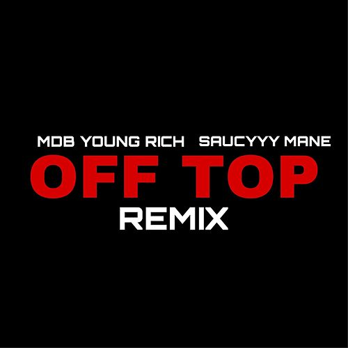Off Top Remix von MDB YOUNG RICH