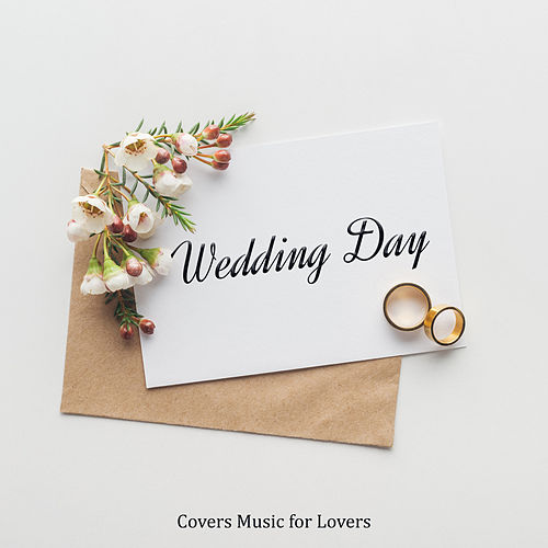 Wedding Day: Covers Music for Lovers de Various Artists