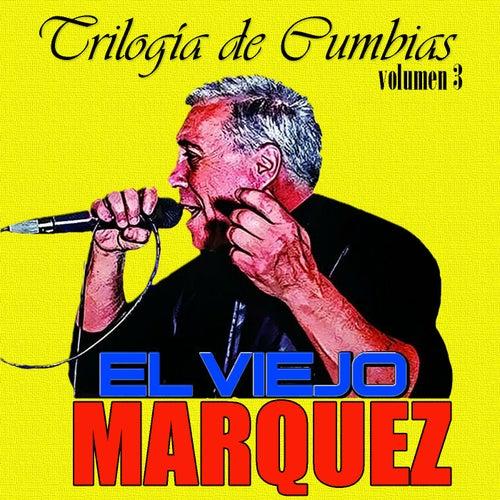 Trilogía de Cumbias (Volumen 3) de El Viejo Márquez