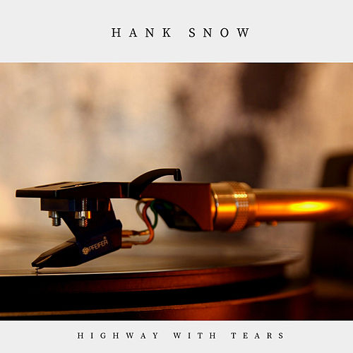 Highway With Tears (Country) by Hank Snow